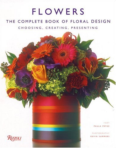 Flowers: The Complete Book of Floral Design by Rizzoli