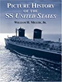 Picture History of the SS United States, William H. Miller, 0486428397