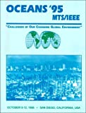 Oceans '95 MTS/IEEE : Challenges of Our Changing Global Environment, , 0933957149