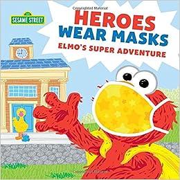 Heroes Wear Masks: Elmo's Super Adventure (Sesame Street Scribbles): Sesame  Workshop: 9781728236599: Amazon.com: Books