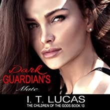 Dark Guardian's Mate: The Children of the Gods Paranormal Romance Series, Book 13 Audiobook by I. T. Lucas Narrated by Charles Lawrence