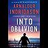 Into Oblivion: An Icelandic Thriller (An Inspector Erlendur Series)