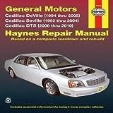 GM: Cadillac Deville '94 thru '05, Seville '92 thru '04 & DTS (Haynes Repair Manual) by Max Haynes (2010-07-01)