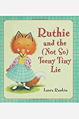 Ruthie and the (Not So) Teeny Tiny Lie Hardcover
