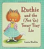 Ruthie and the (Not So) Teeny Tiny Lie, Laura Rankin, 1599900106