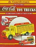 Collectible Coca-Cola Toy Trucks, Gael De Courtivron, 0891456066