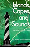 Front cover for the book Islands Capes and Sounds: The North Carolina Coast by Thomas J. Schoenbaum