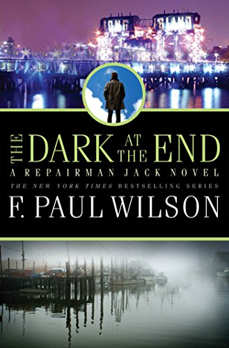The Dark at the End: A Repairman Jack Novel (Adversary Cycle/Repairman Jack Book 15) (Dark City F Paul Wilson)