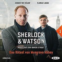 Das Rätsel von Musgrave Abbey (Sherlock & Watson - Neues aus der Baker Street 1)