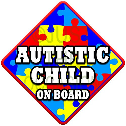 AUTISTIC CHILD novelty baby on board car window sign Just The Occasion