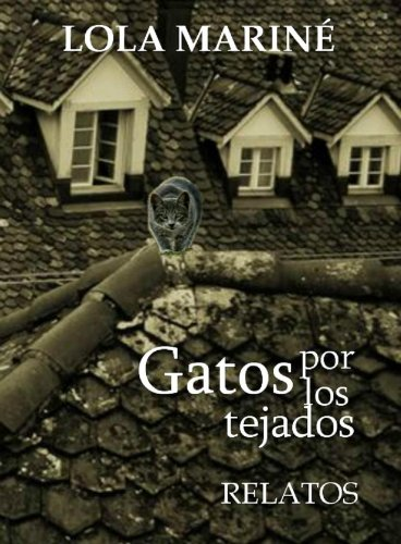 Gatos por los tejados (Spanish Edition) by [Mariné, Lola]