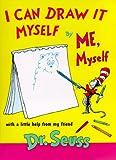 I Can Draw It Myself by Me, Myself, Dr. Seuss, 0679891749