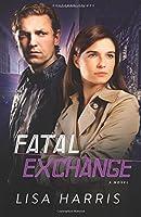 Fatal Exchange: A Novel