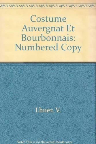 Costume Auvergnat et Bourbonnais: Numbered Copy (French