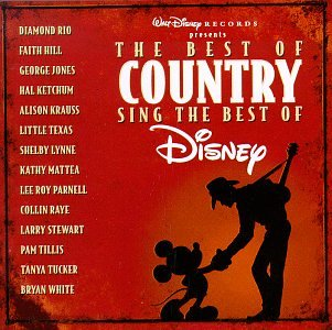 The Best of Country Sing the Best of Disney by Walt Disney Records