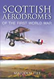 img - for Scottish Aerodromes of the First World War book / textbook / text book