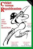 Cricket versus Republicanism: and other essays