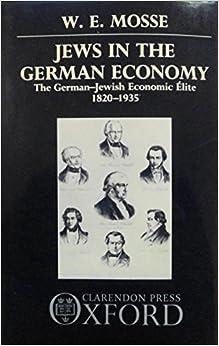 Jews in the German Economy: The German-Jewish Economic Elite 1820-1935