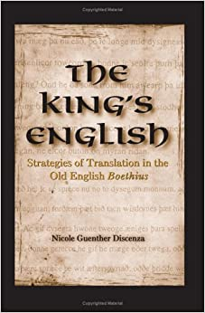 The King's English: Strategies of Translation in the Old English Boethius (SUNY series in Medieval Studies)