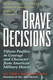 Brave Decisions, Harry J. Maihafer, 1574882074