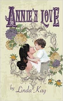 Annie's Love by Linda Kay (2014-08-19)