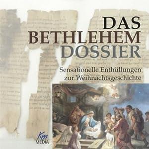 Das Bethlehem Dossier Hörbuch