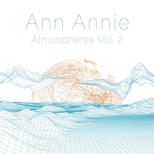 Atmospheres, Vol. 2 (Ann And Annie)