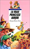 """Afficher """"La vraie princesse Aurore"""""""