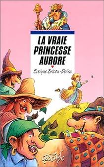 La vraie princesse Aurore par Brisou-Pellen