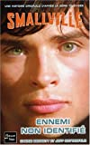 Smallville - 3 : Ennemi non identifié