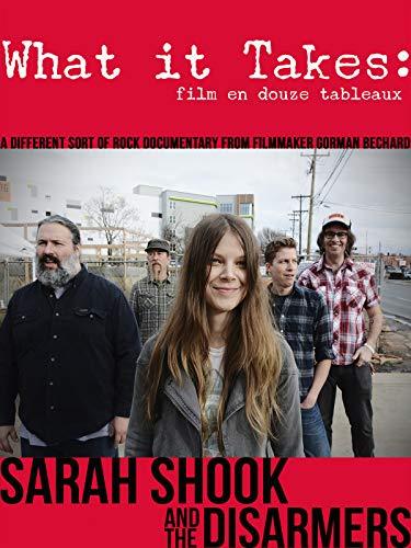 Sarah Shook & The Disarmers - What It Takes: Film En Douze Tableaux ()