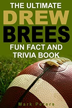 The Ultimate Drew Brees Fun Fact And Trivia Book by [Peters, Mark]