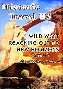 Historic Travel US  Wild West Reaching Out To New Horizons