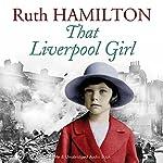 That Liverpool Girl   Ruth Hamilton