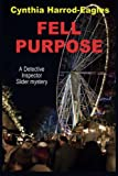 Fell Purpose (Detective Inspector Slider Mystery)