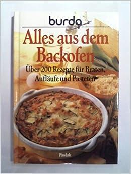Burda Kochbuch Alles Aus Dem Backofen über 200 Rezepte Für Braten
