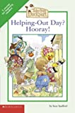 Helping-Out Day? Hooray!, Suzy Spafford, 0439383587
