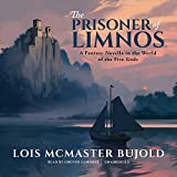 The Prisoner of Limnos: A Fantasy Novella in the World of the Five Gods (Penric & Desdemona Series, Book 6)