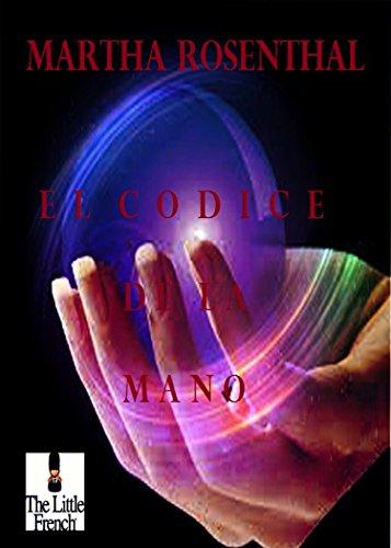 EL CODICE DE LA MANO: Una Historia Personal (Spanish Edition ...