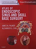 Atlas of Endoscopic Sinus and Skull Base Surgery: Expert Consult - Online and Print, 1e, James N. Palmer MD, Alexander G. Chiu MD, 0323044085