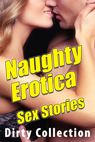 Dirty naughty sex stories