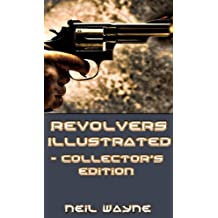 Revolvers Illustrated - Collector's Guide