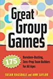 Great Group Games, Susan Ragsdale and Ann Saylor, 1574821962