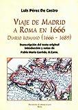 Viaje de Madrid a Roma En 1666 : Diario Romano (1666-1689), Castro, Luis Perez De, 8872880815