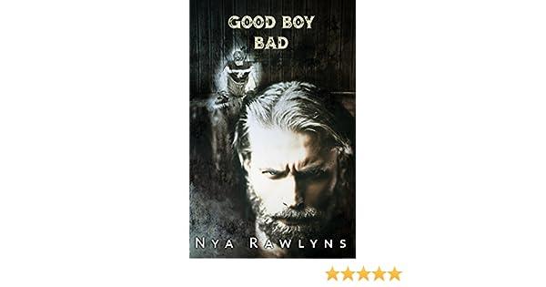 Good Boy Bad Kindle Edition By Nya Rawlyns Literature Fiction
