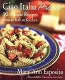 Ciao Italia Pronto!: 30-Minute Recipes from an Italian Kitchen