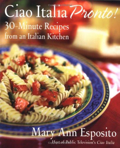 Ciao Italia Pronto!: 30-Minute Recipes from an Italian Kitchen ebook