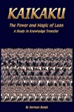 Kaikaku the Power and Magic of Lean : A Study in Knowledge Transfer, Bodek, Norman, 0971243662