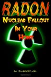 Radon - Nuclear Fallout in Your Home, Al Susoeff, 0557084083