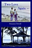 Two Love Again: Two Stories of Second Chances